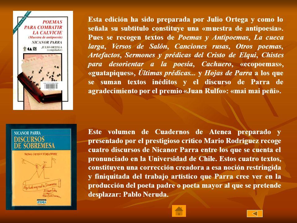 Esta edición ha sido preparada por Julio Ortega y como lo señala su subtítulo constituye una «muestra de antipoesía». Pues se recogen textos de Poemas