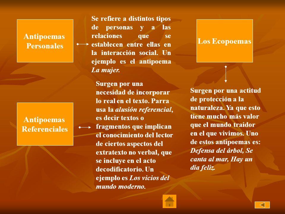 Antipoemas Personales Antipoemas Referenciales Los Ecopoemas Se refiere a distintos tipos de personas y a las relaciones que se establecen entre ellas