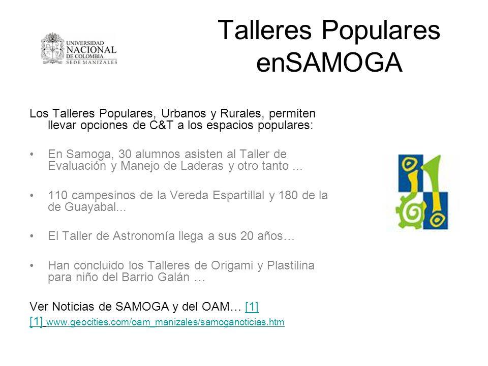 Talleres Populares enSAMOGA Los Talleres Populares, Urbanos y Rurales, permiten llevar opciones de C&T a los espacios populares: En Samoga, 30 alumnos
