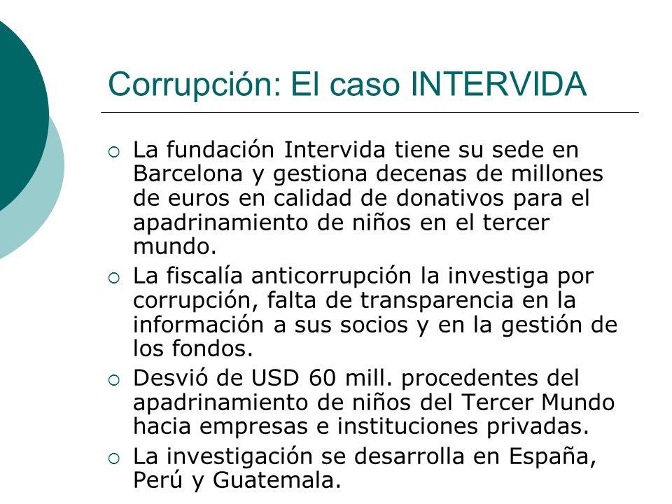 Corrupción: El caso INTERVIDA La fundación Intervida tiene su sede en Barcelona y gestiona decenas de millones de euros en calidad de donativos para e