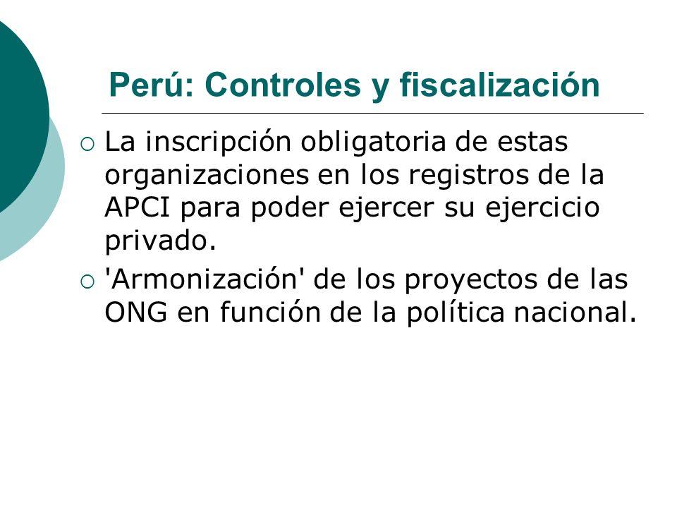 Perú: Controles y fiscalización La inscripción obligatoria de estas organizaciones en los registros de la APCI para poder ejercer su ejercicio privado