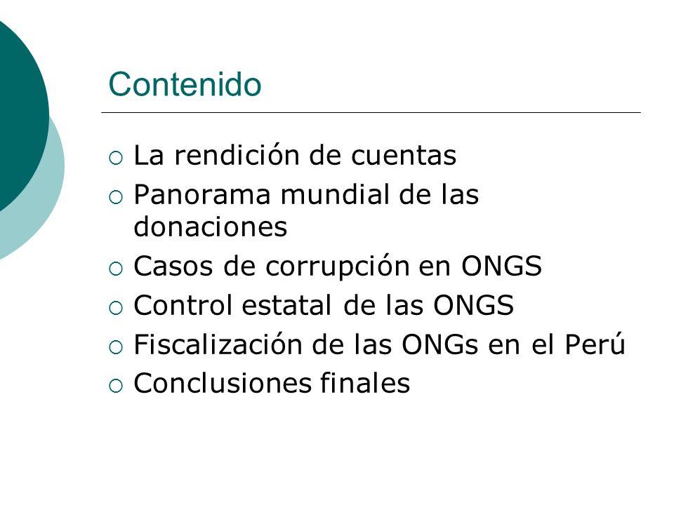 Contenido La rendición de cuentas Panorama mundial de las donaciones Casos de corrupción en ONGS Control estatal de las ONGS Fiscalización de las ONGs