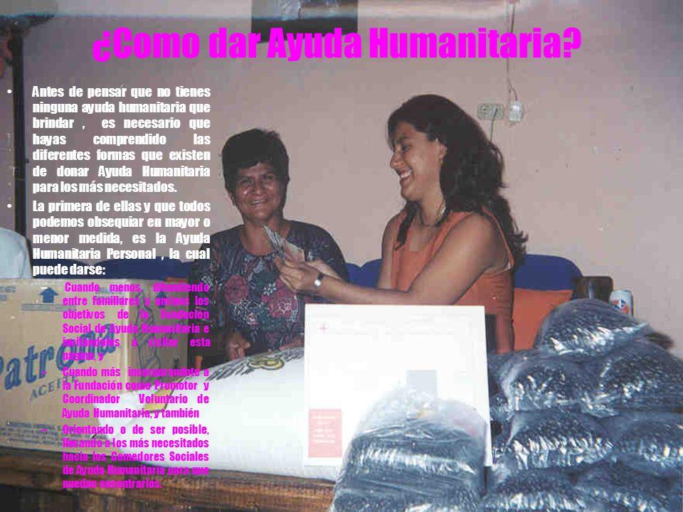 Ayuda Humanitaria que Requerimos Coordinadores Voluntarios de Ayuda Humanitaria con Locales o casas donde se puedan instalar los Comedores y/o Albergu