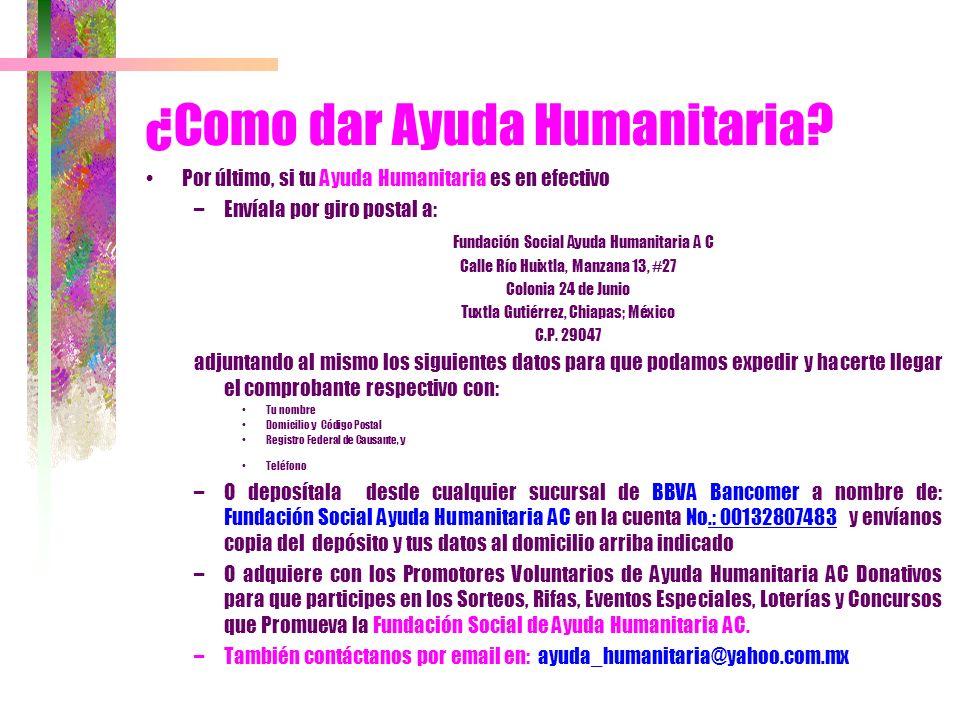 –La segunda pero no menos importante, es la Ayuda Humanitaria en Especie, misma que consiste en la Donación a la Fundación Social de Ayuda Humanitaria