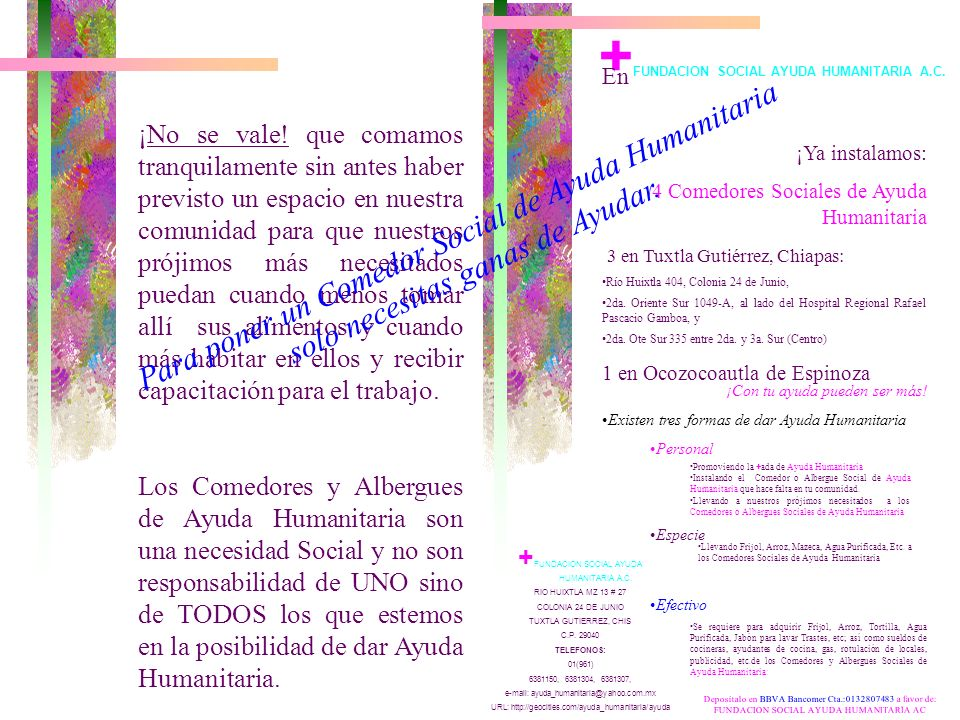 + FUNDACION SOCIAL AYUDA HUMANITARIA A.C. Promueve : + ADA PARA INSTALAR COMEDORES Y ALBERGUES SOCIALES DE AYUDA HUMANITARIA En Chiapas, existen más d
