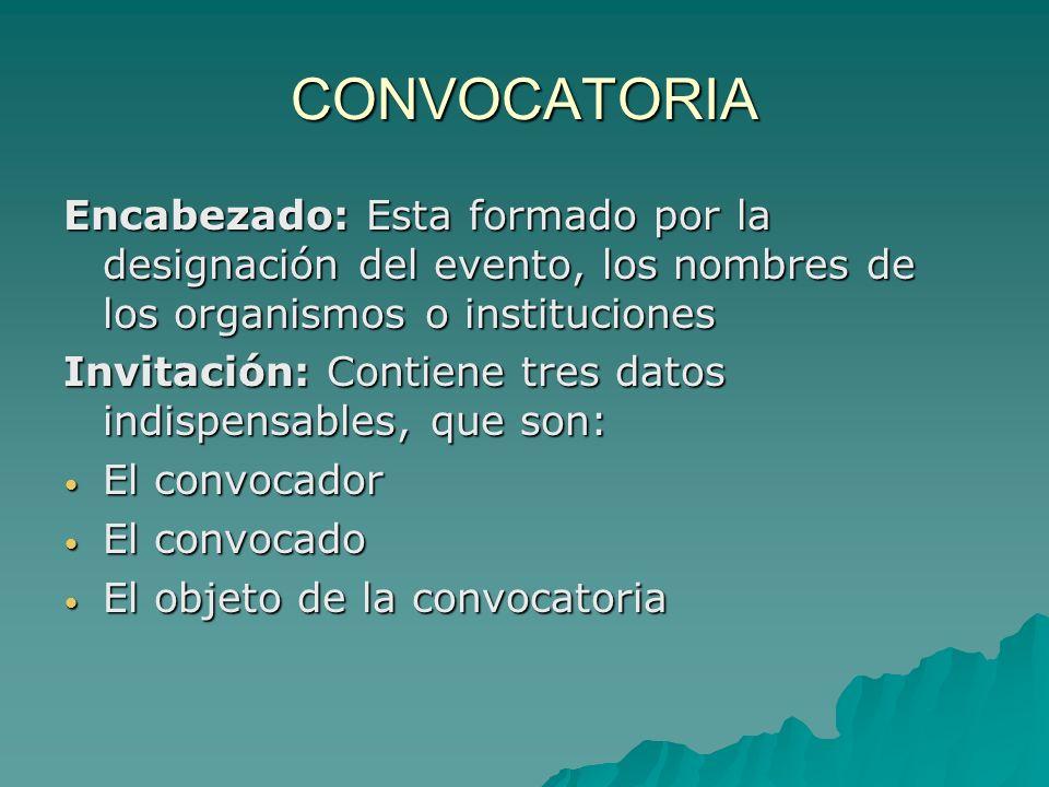 CONVOCATORIA Cuerpo: Son los puntos totales contenidos en la convocatoria, que especifican todo lo relacionado al evento; puede ser los siguientes: