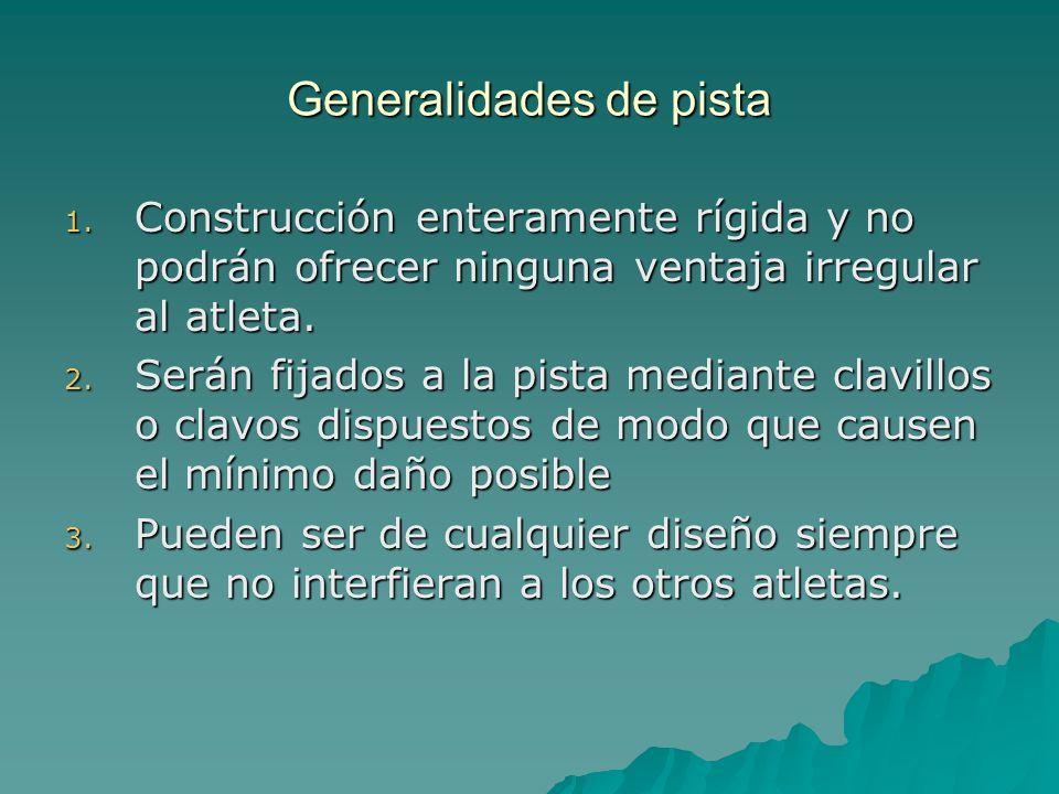 Generalidades de pista Articulo 162 La salida Deberá estar señalada por una línea blanca de 5 cm.