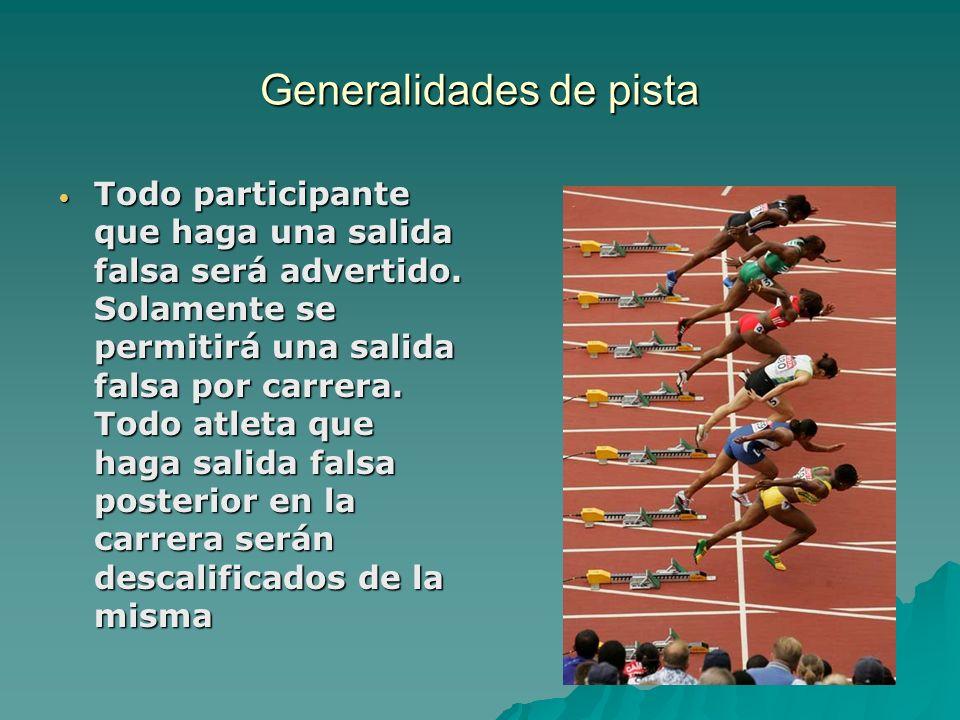 Generalidades de pista El cronómetro manual Los cronometristas deberán estar en línea con la meta y al exterior de la pista.