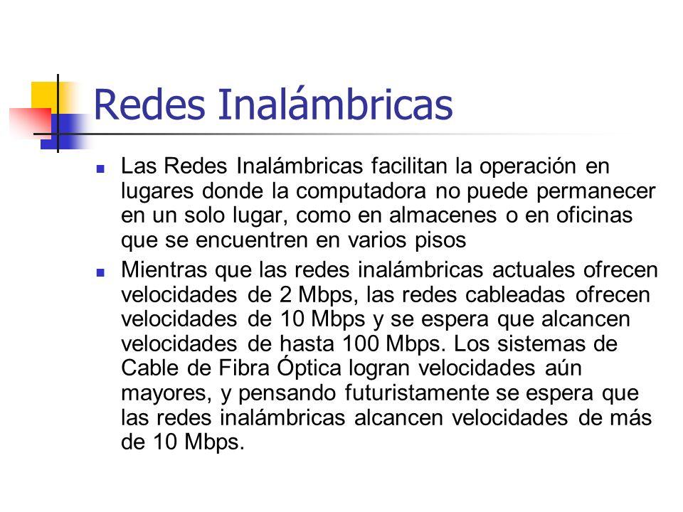 Redes Inalámbricas Existen dos amplias categorías de Redes Inalámbricas: 1.