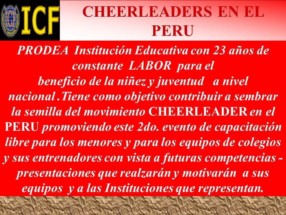 CHEERLEADERS EN EL PERU PRODEA Institución Educativa con 23 años de constante LABOR para el beneficio de la niñez y juventud a nivel nacional.Tiene co