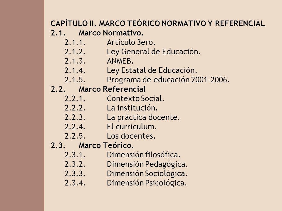 CAPÍTULO II. MARCO TEÓRICO NORMATIVO Y REFERENCIAL 2.1.Marco Normativo. 2.1.1.Artículo 3ero. 2.1.2.Ley General de Educación. 2.1.3.ANMEB. 2.1.4.Ley Es