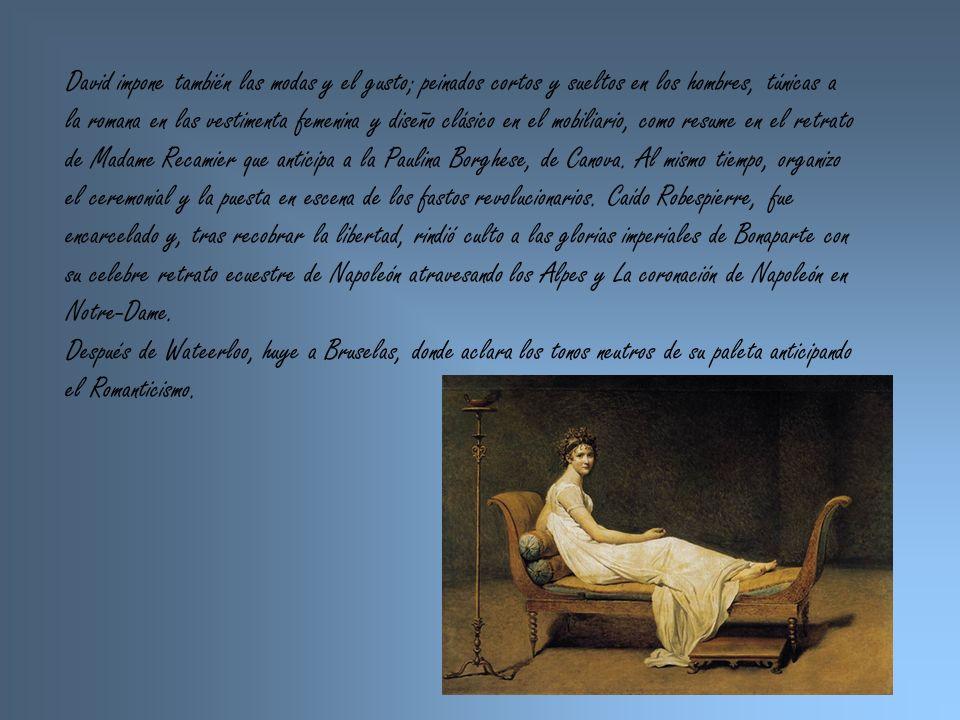 David impone también las modas y el gusto; peinados cortos y sueltos en los hombres, túnicas a la romana en las vestimenta femenina y diseño clásico e