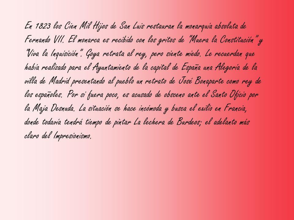 En 1823 los Cien Mil Hijos de San Luis restauran la monarquía absoluta de Fernando VII. El monarca es recibido con los gritos de Muera la Constitución