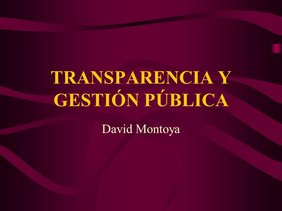TRANSPARENCIA Y GESTIÓN PÚBLICA David Montoya