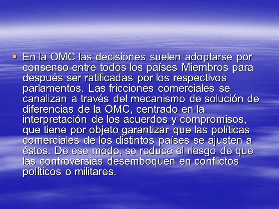 En la OMC las decisiones suelen adoptarse por consenso entre todos los países Miembros para después ser ratificadas por los respectivos parlamentos. L
