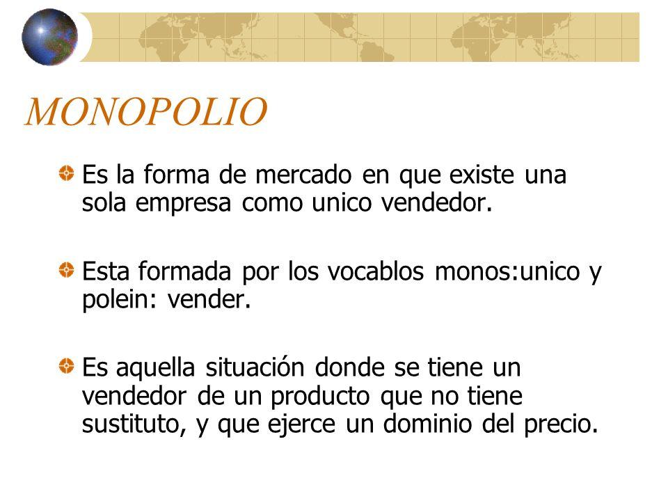 MERCADOS POR SU ESTRUCTURA Monopolios Oligopolios Competencia Monopolística
