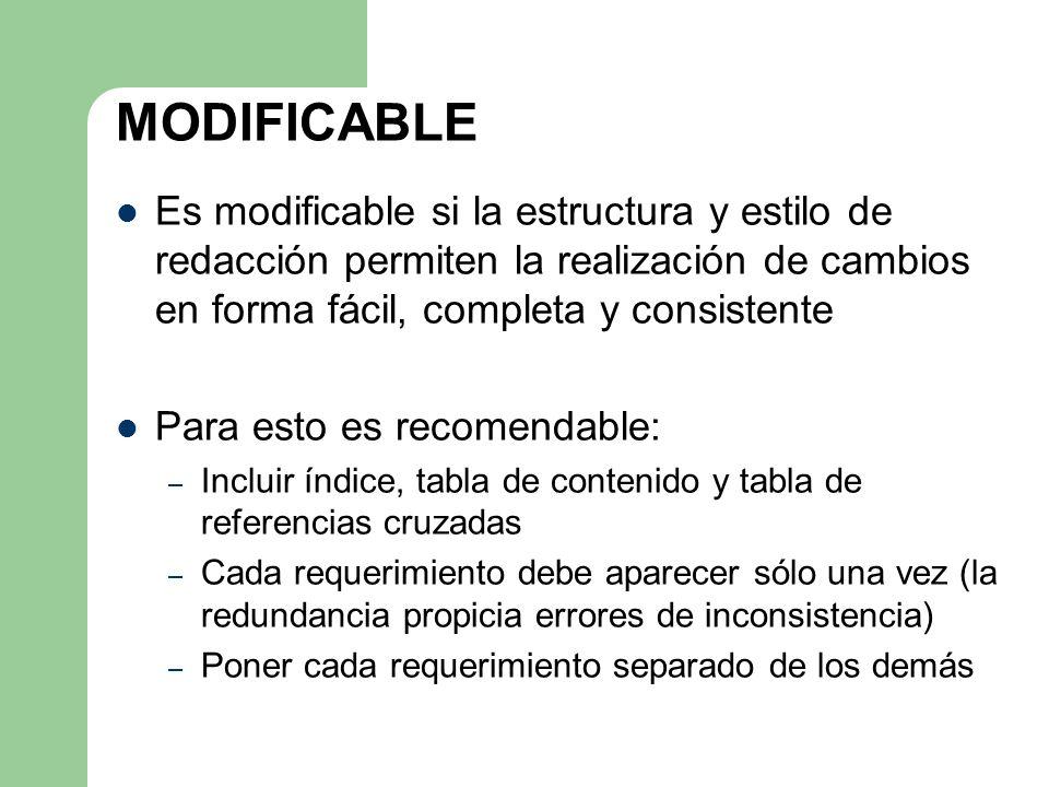 MODIFICABLE Es modificable si la estructura y estilo de redacción permiten la realización de cambios en forma fácil, completa y consistente Para esto