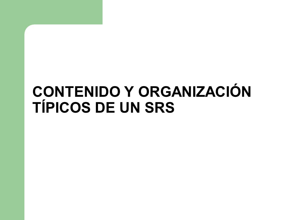 CONTENIDO Y ORGANIZACIÓN TÍPICOS DE UN SRS