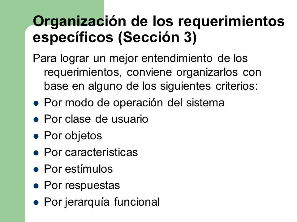 Organización de los requerimientos específicos (Sección 3) Para lograr un mejor entendimiento de los requerimientos, conviene organizarlos con base en