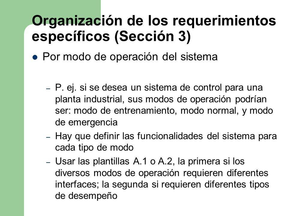 Organización de los requerimientos específicos (Sección 3) Por modo de operación del sistema – P. ej. si se desea un sistema de control para una plant