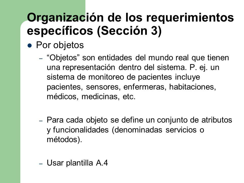 Organización de los requerimientos específicos (Sección 3) Por objetos – Objetos son entidades del mundo real que tienen una representación dentro del
