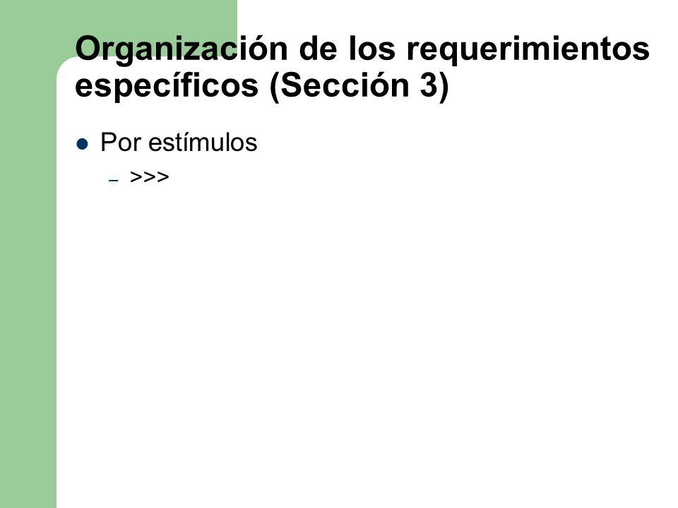 Organización de los requerimientos específicos (Sección 3) Por estímulos – >>>