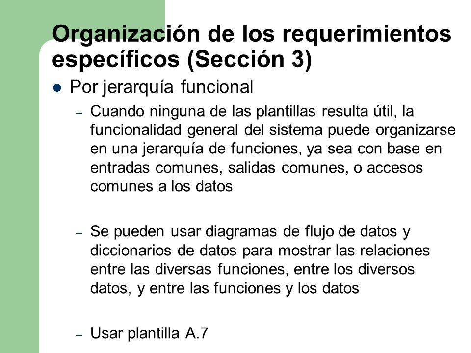 Organización de los requerimientos específicos (Sección 3) Por jerarquía funcional – Cuando ninguna de las plantillas resulta útil, la funcionalidad g