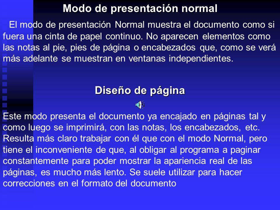 Modo de presentación normal El modo de presentación Normal muestra el documento como si fuera una cinta de papel continuo. No aparecen elementos como