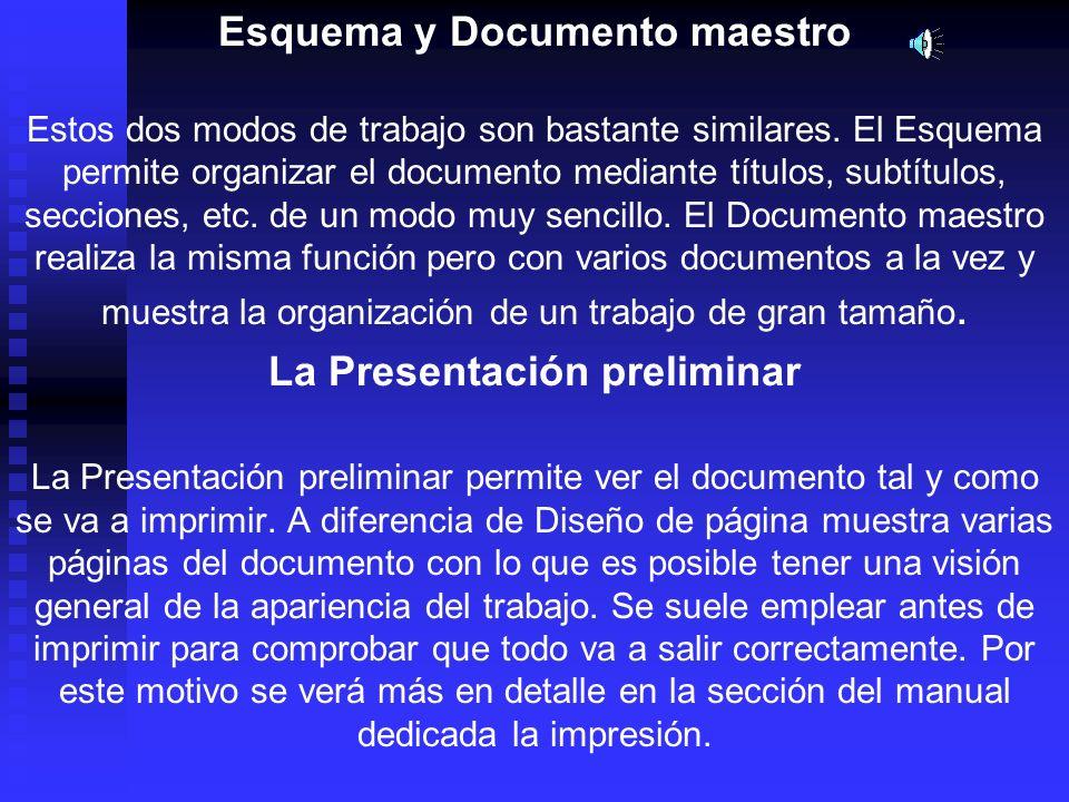 Esquema y Documento maestro Estos dos modos de trabajo son bastante similares. El Esquema permite organizar el documento mediante títulos, subtítulos,