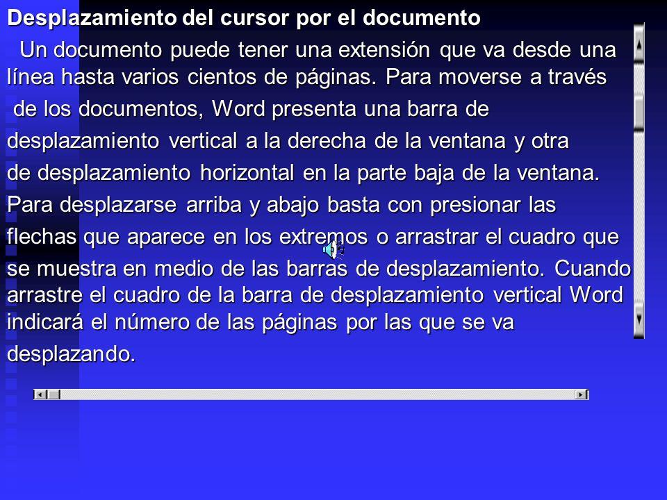 Desplazamiento del cursor por el documento Un documento puede tener una extensión que va desde una línea hasta varios cientos de páginas. Para moverse
