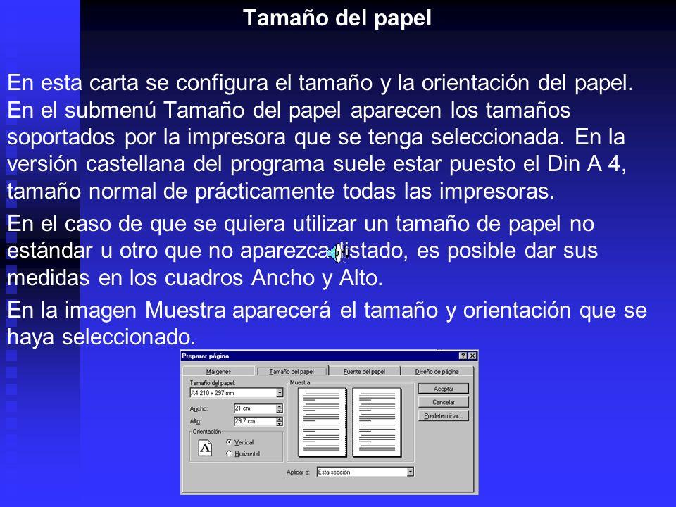 Tamaño del papel En esta carta se configura el tamaño y la orientación del papel. En el submenú Tamaño del papel aparecen los tamaños soportados por l