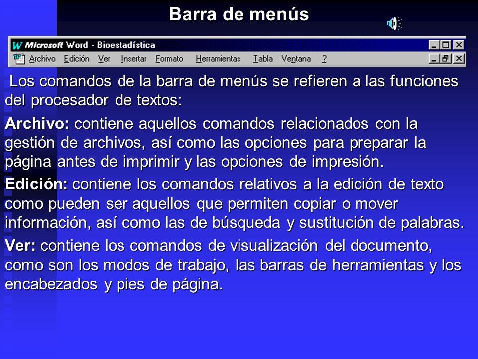 Barra de menús Barra de menús Los comandos de la barra de menús se refieren a las funciones del procesador de textos: Los comandos de la barra de menú