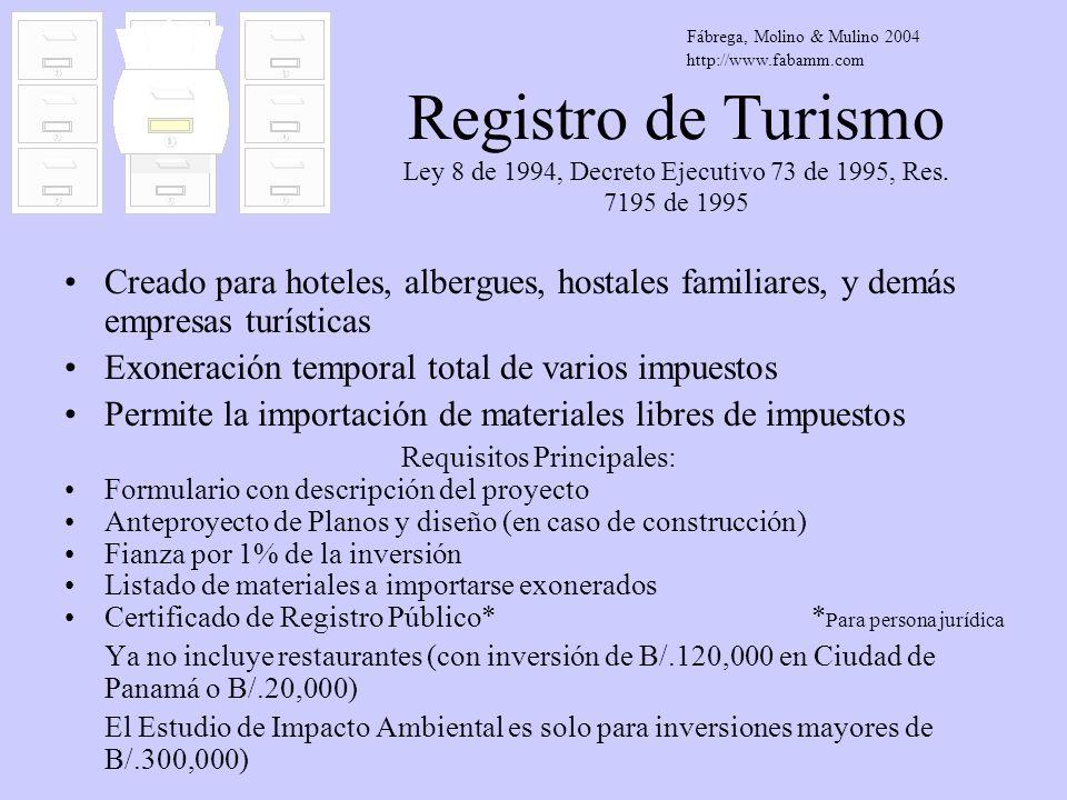 Registro de Turismo Ley 8 de 1994, Decreto Ejecutivo 73 de 1995, Res. 7195 de 1995 Creado para hoteles, albergues, hostales familiares, y demás empres
