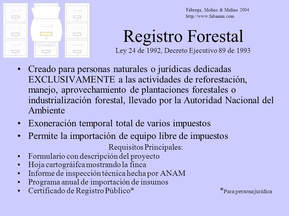 Registro Forestal Ley 24 de 1992, Decreto Ejecutivo 89 de 1993 Creado para personas naturales o jurídicas dedicadas EXCLUSIVAMENTE a las actividades d