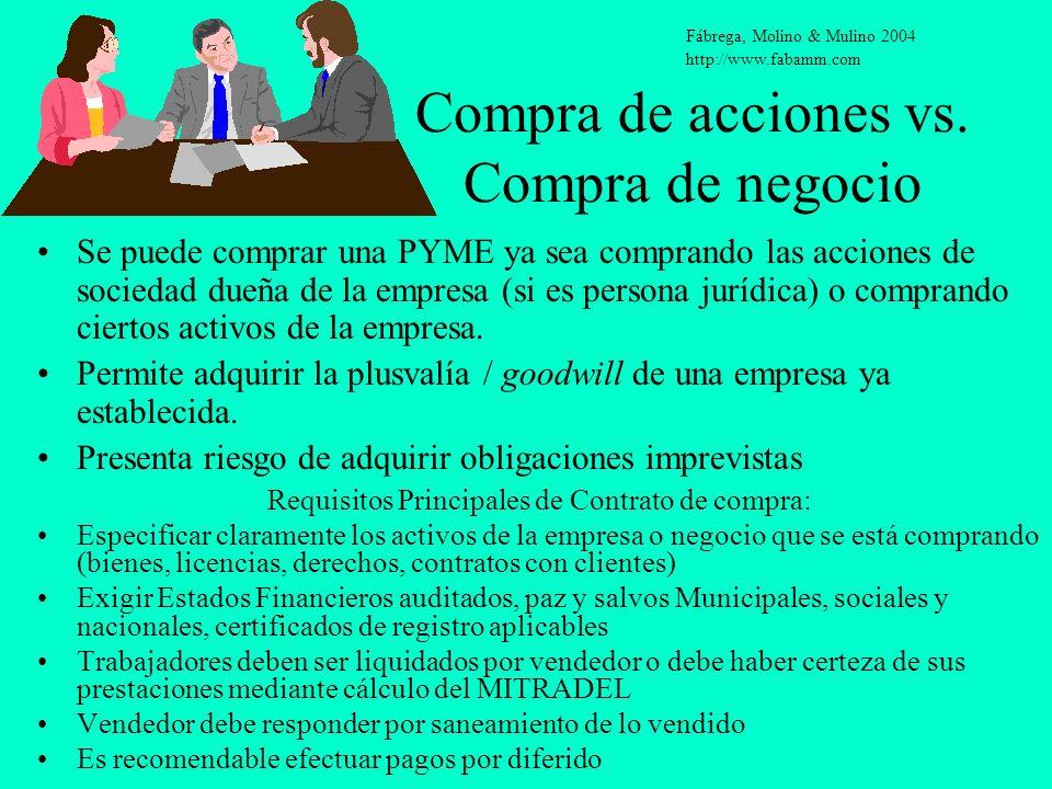 Compra de acciones vs. Compra de negocio Se puede comprar una PYME ya sea comprando las acciones de sociedad dueña de la empresa (si es persona jurídi