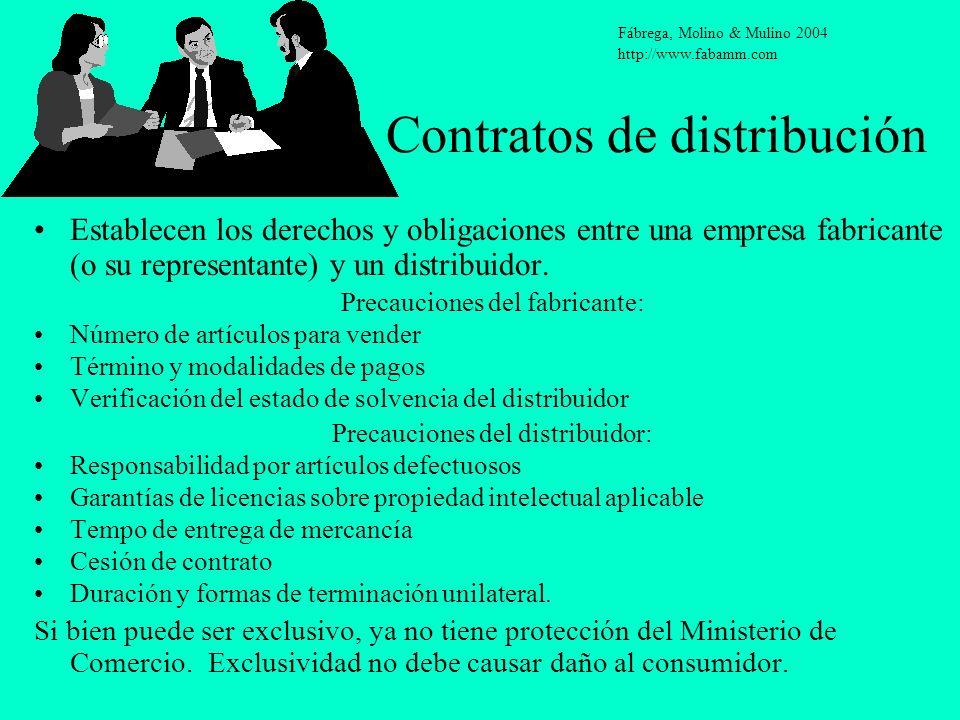 Contratos de distribución Establecen los derechos y obligaciones entre una empresa fabricante (o su representante) y un distribuidor. Precauciones del