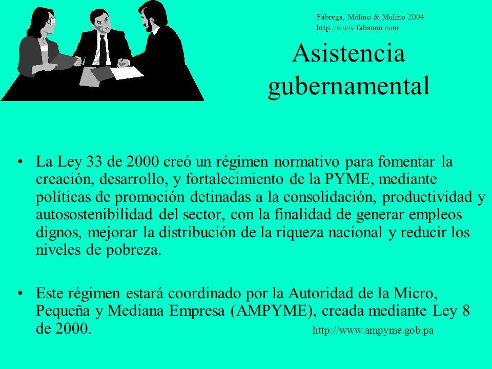 Asistencia gubernamental La Ley 33 de 2000 creó un régimen normativo para fomentar la creación, desarrollo, y fortalecimiento de la PYME, mediante pol