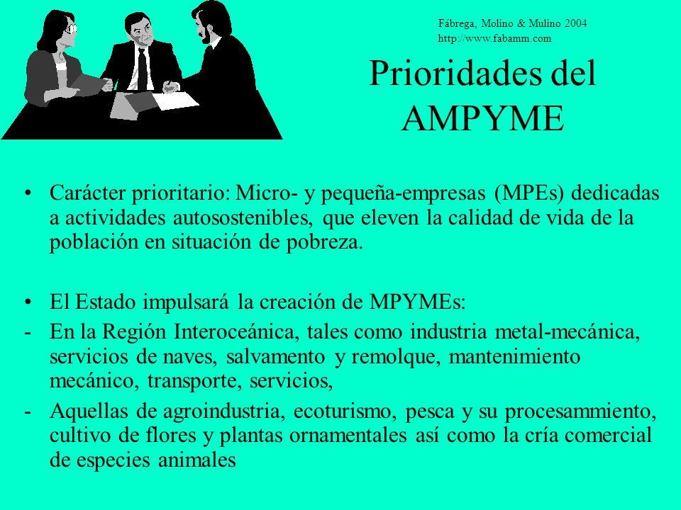 Prioridades del AMPYME Carácter prioritario: Micro- y pequeña-empresas (MPEs) dedicadas a actividades autosostenibles, que eleven la calidad de vida d