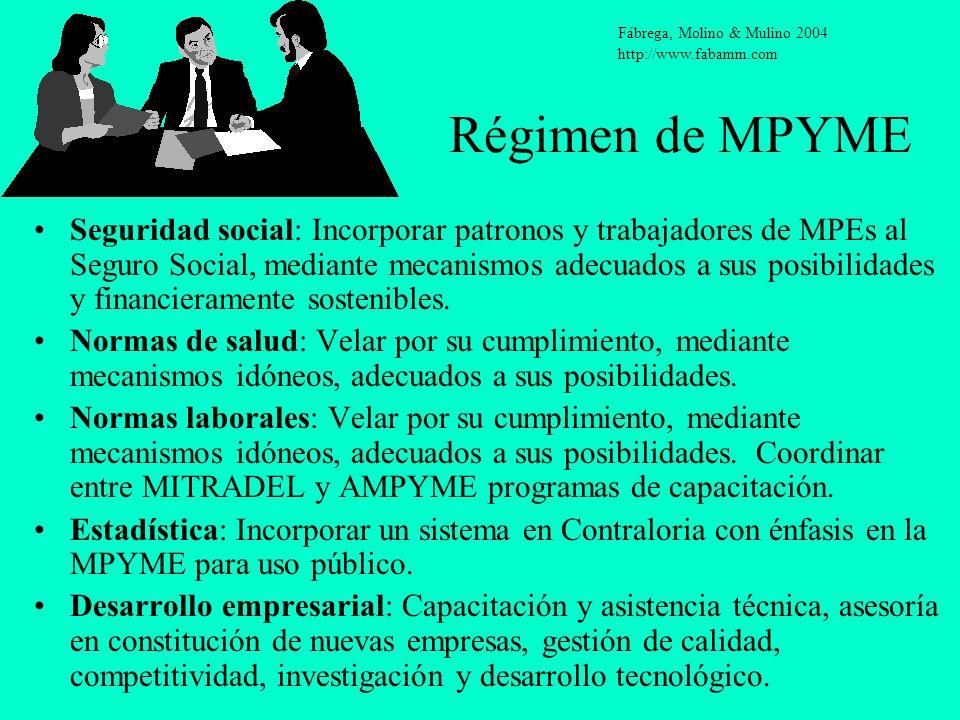 Régimen de MPYME Seguridad social: Incorporar patronos y trabajadores de MPEs al Seguro Social, mediante mecanismos adecuados a sus posibilidades y fi