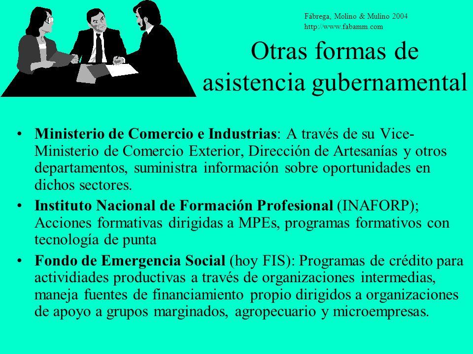 Otras formas de asistencia gubernamental Ministerio de Comercio e Industrias: A través de su Vice- Ministerio de Comercio Exterior, Dirección de Artes