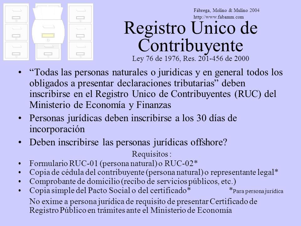 Registro Unico de Contribuyente Ley 76 de 1976, Res. 201-456 de 2000 Todas las personas naturales o juridicas y en general todos los obligados a prese