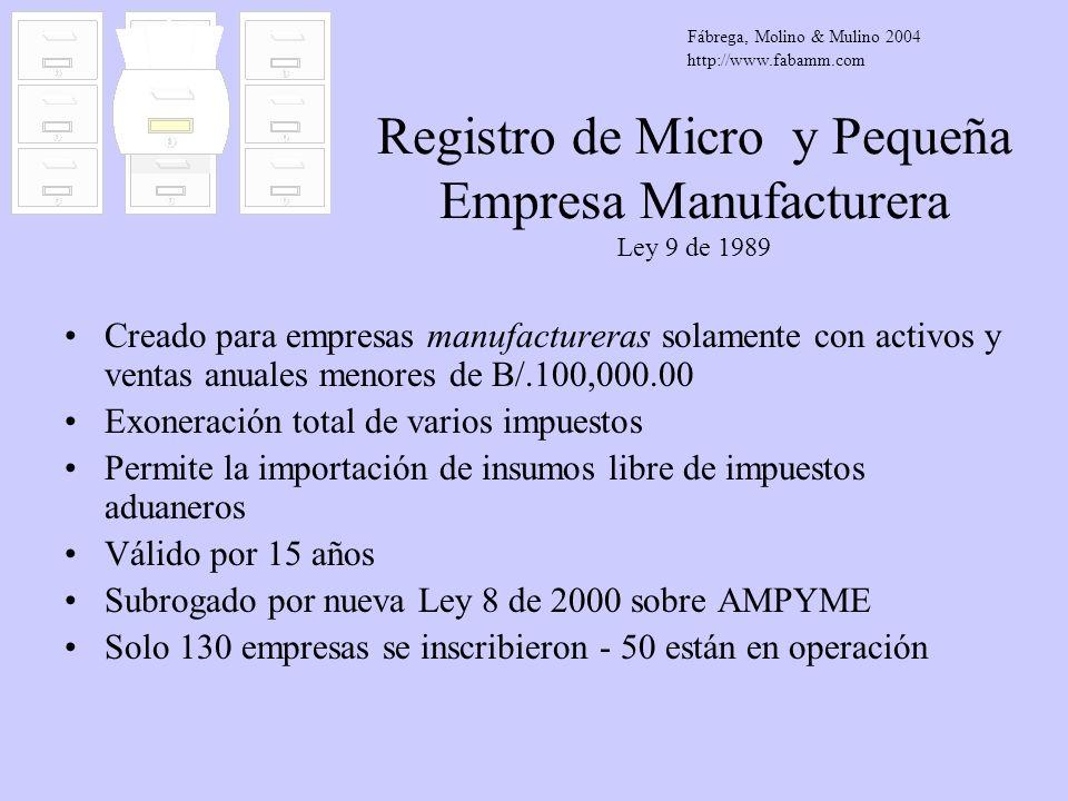 Registro de Micro y Pequeña Empresa Manufacturera Ley 9 de 1989 Creado para empresas manufactureras solamente con activos y ventas anuales menores de