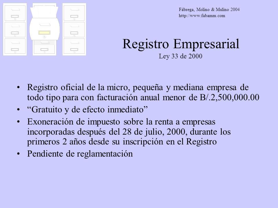 Registro Empresarial Ley 33 de 2000 Registro oficial de la micro, pequeña y mediana empresa de todo tipo para con facturación anual menor de B/.2,500,