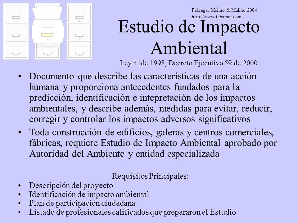 Estudio de Impacto Ambiental Ley 41de 1998, Decreto Ejecutivo 59 de 2000 Documento que describe las características de una acción humana y proporciona