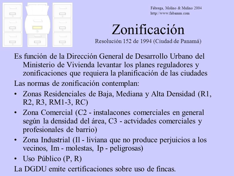 Zonificación Resolución 152 de 1994 (Ciudad de Panamá) Es función de la Dirección General de Desarrollo Urbano del Ministerio de Vivienda levantar los