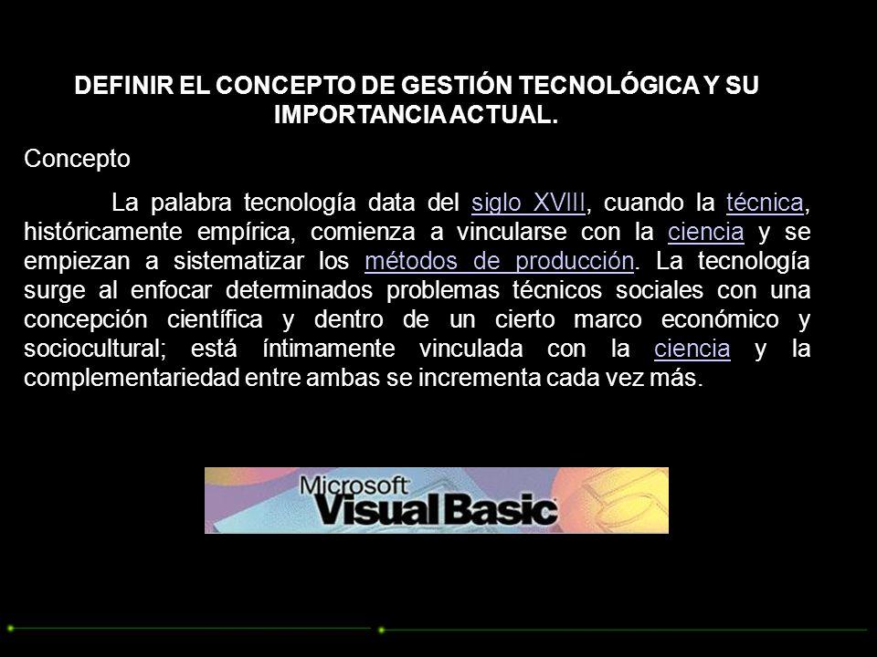 DEFINIR EL CONCEPTO DE GESTIÓN TECNOLÓGICA Y SU IMPORTANCIA ACTUAL.