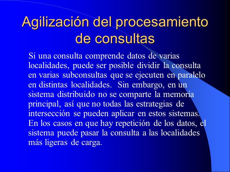 Agilización del procesamiento de consultas Si una consulta comprende datos de varias localidades, puede ser posible dividir la consulta en varias subc