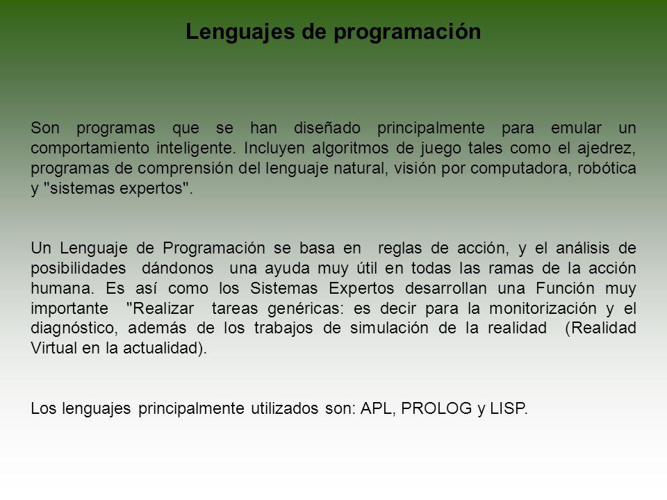 APL (A Programing Language) Diseñado para tablas, vectores y matrices; utiliza símbolos especiales, distintos que el ASCII.