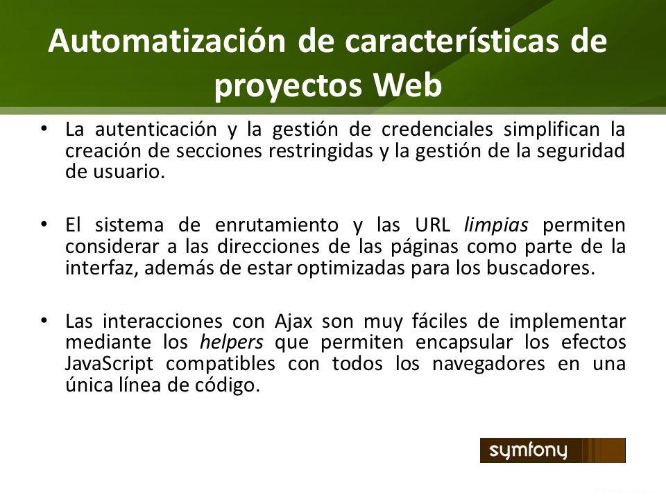 Automatización de características de proyectos Web La autenticación y la gestión de credenciales simplifican la creación de secciones restringidas y l