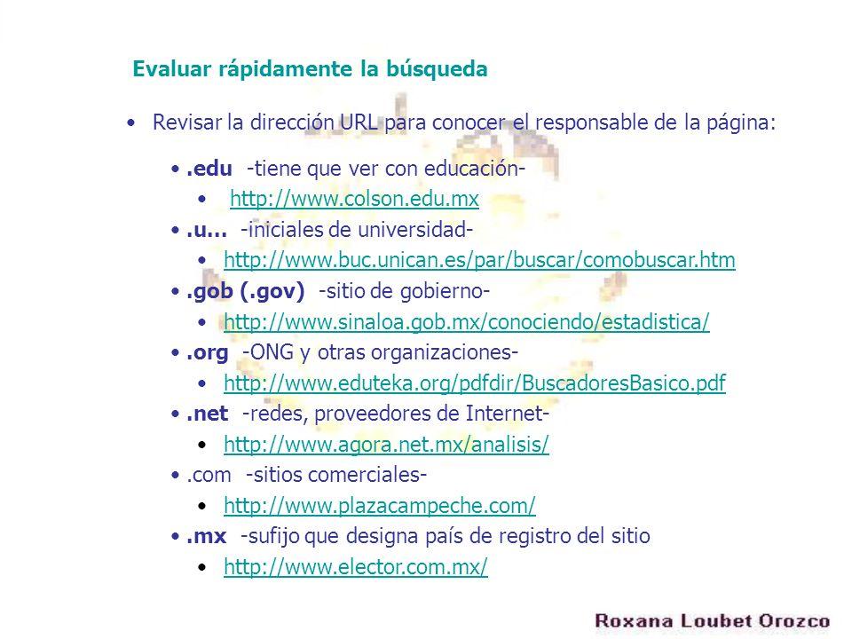 Revisar la dirección URL para conocer el responsable de la página:.edu -tiene que ver con educación- http://www.colson.edu.mx.u... -iniciales de unive